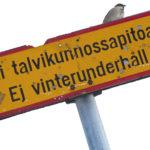 """Liikennemerkin ilmoittamana """"Ei talvikunnossapitoa"""" on kehotus käyttää omaa järkeä ja ennakointia kadulla tai tiellä liikkuessa."""